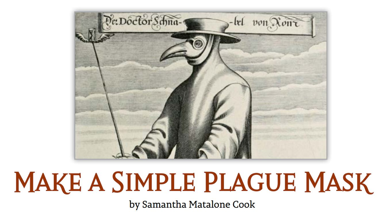 Plague Unit Study By Pandia Press Making a Simple Plague Mask Activity For Kids